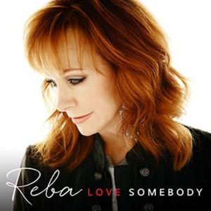 Reba - Love Somebody