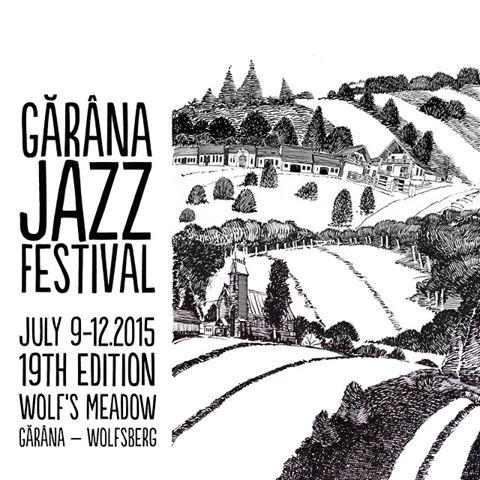 Garana jazz Festival 9 - 12 iulie