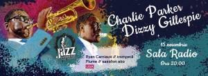 CHARLIE PARKER & DIZZY GILESPIE 15 noiembrie