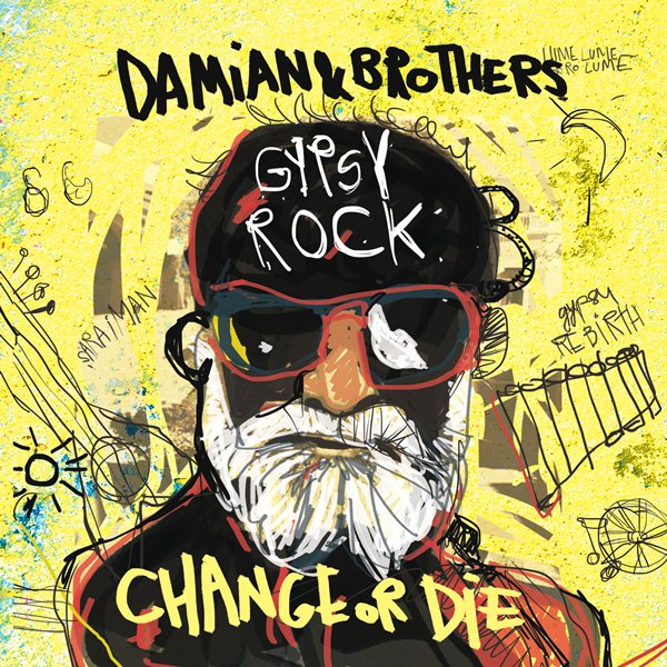 Damian & Brothers - Gypsy Rock (Change or Die)