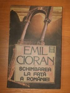 Schimbarea la fata a Romaniei – Emil Cioran