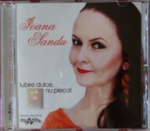 Ioana Sandu Iubire dulce nu pleca