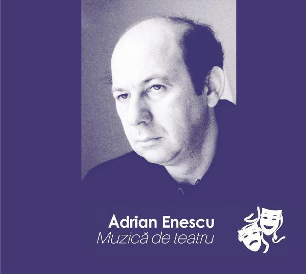 Coperta ADRIAN ENESCU - MUZICA DE TEATRU