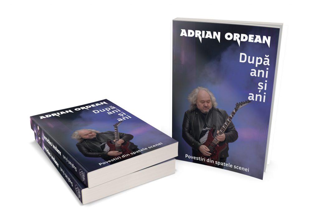 """Recomandare de carte: """"După ani şi ani-povestiri din spatele scenei: Adrian Ordean"""" (Editurii Cartea Daath, 2021)"""